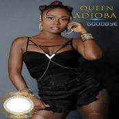 QUEEN ADJOBA - Goodbye