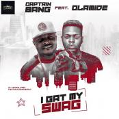 CAPTAIN BANG FEAT OLAMIDE - I Gat My Swag
